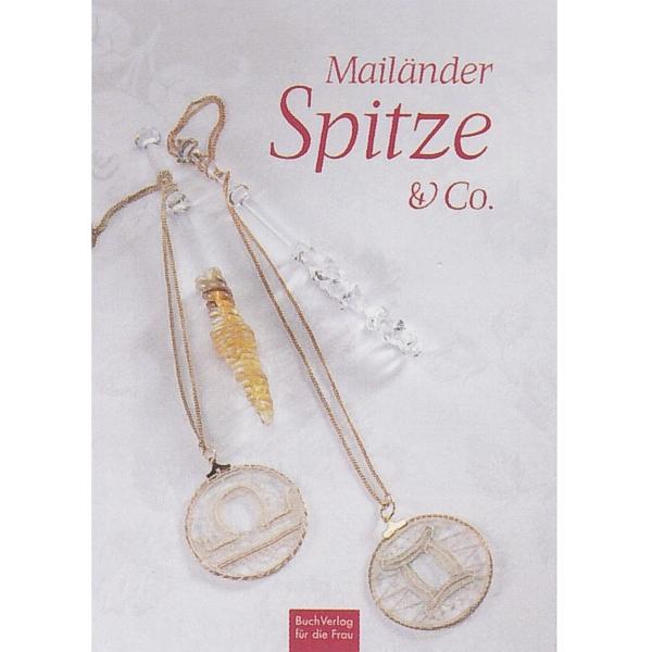 Mailänder Spitze & Co.